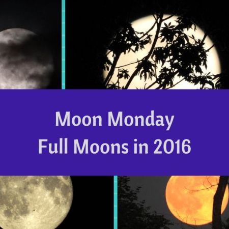 Moon Monday - Full Moons in 2016 blog thumbnail