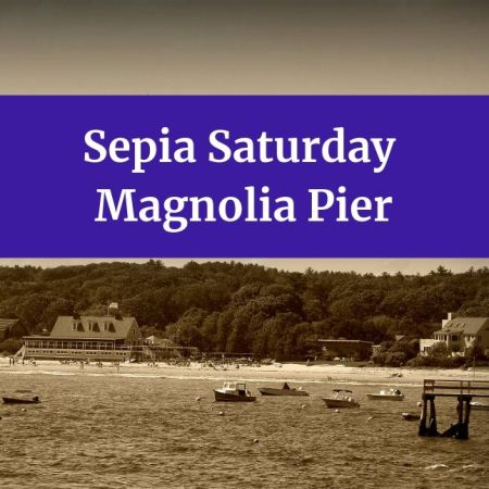 Sepia Saturday - Magnolia Pier