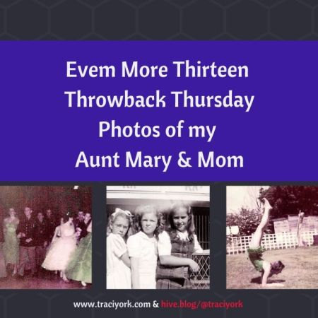 Even More Thirteen Throwback Thursday Photos - Aunt Mary and Mom blog thumbnail