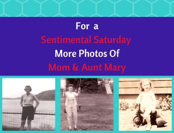 For a Sentimental Saturday More Photos Of Mom & Aunt Mary blog thumbnail