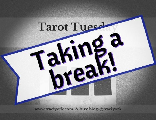 July 27th 2021,Tarot Tuesday taking a break humbnail