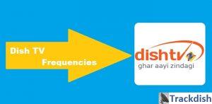 Latest Dish TV Frequency 2019   Trackdish com