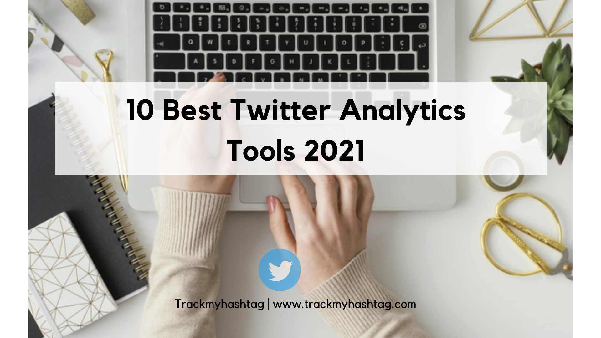 top 10 best Twitter analytics tools 2021, blog banner