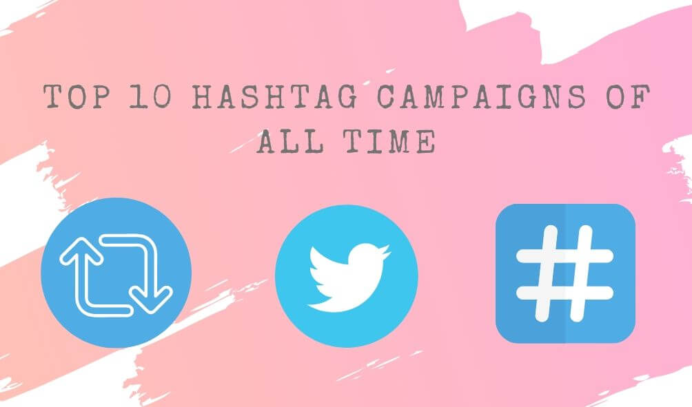 Top 10 hashtag campaigns