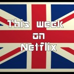 Whats new on Netflix 12 – 18th October 2015