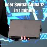 Acer Switch Alpha 12 in 1 minute