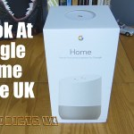 A Look At Google Home in the UK