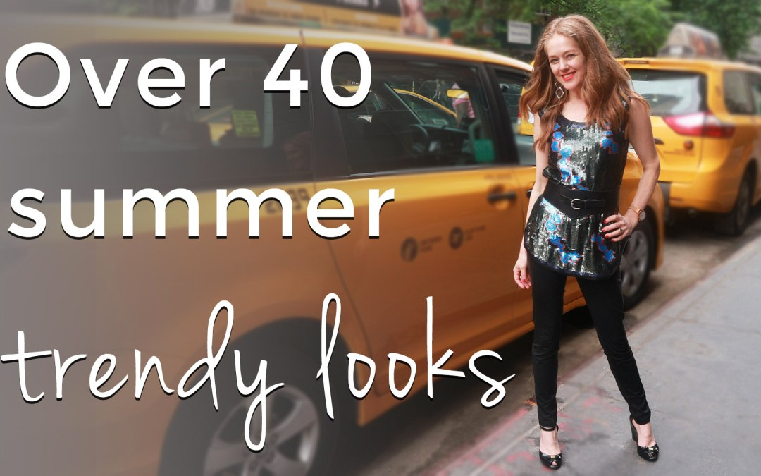 Trendy looks for women over 40 - trendy summer outfits for women over 40