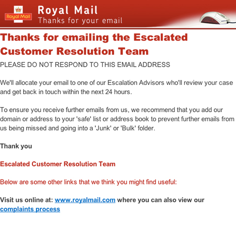 Royal Mail complaints If you are having problems with Royal Mail and would like to either find out your rights, who to contact or make a complaint then use Resolver to make the process simpler. Get started.