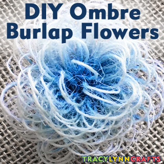 DIY Ombre Burlap Flowers that You Can Make