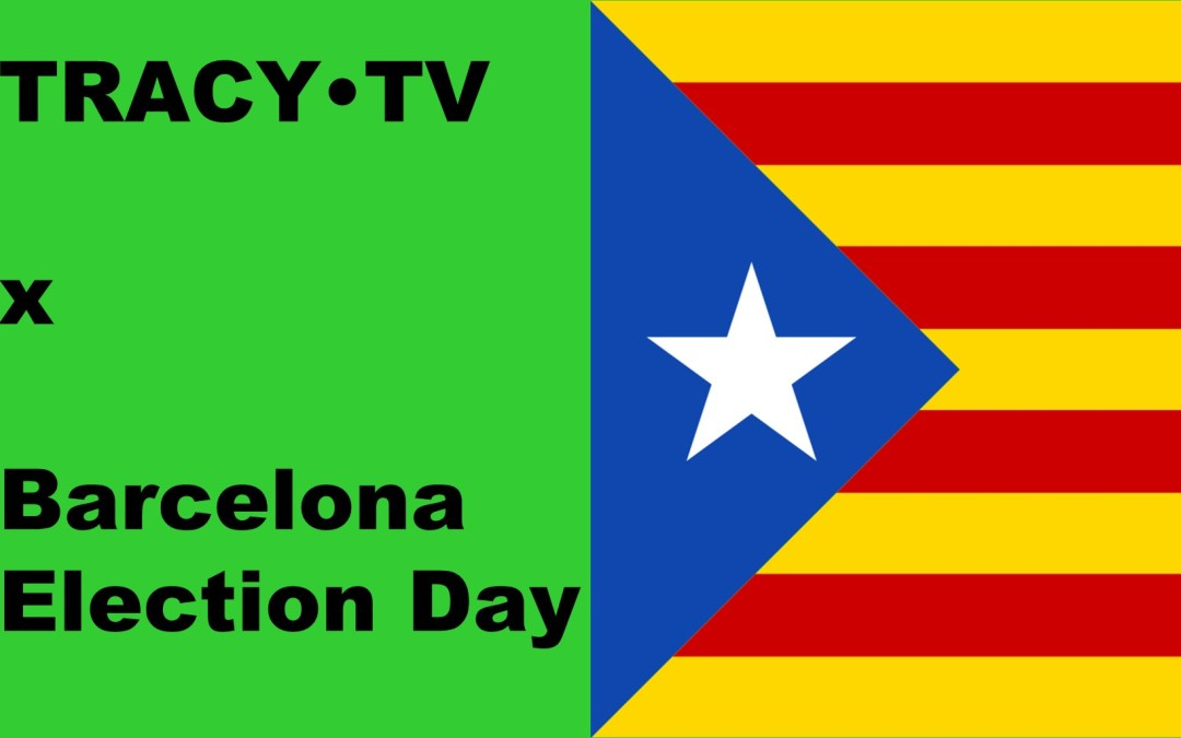 TRACY•TV #35 – Barcelona election day december 2017