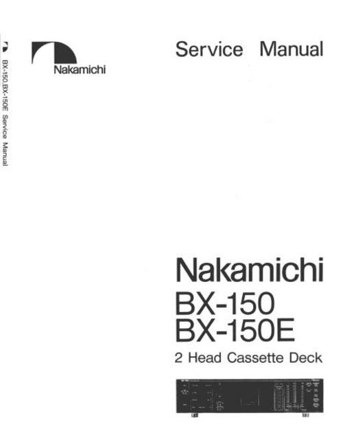 Nakamichi BX-150 and BX-150E Original Service Manual