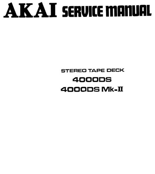 Akai 4000-ds mk2 reel tape recorder Service Manual