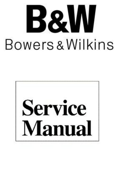 B&W Bowers Wilkins Silver Signature SS-25 Service Manual