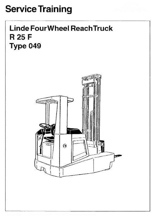 Linde Electric Reach Truck Type 049: R25F Service Training