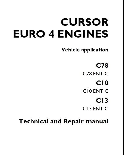 IVECO CURSOR EURO 4 ENGINES C78 C10 C13 Workshop Manual