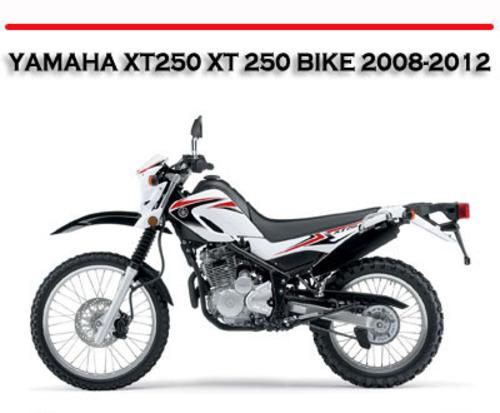YAMAHA XT250 XT 250 BIKE 2008-2012 WORKSHOP REPAIR MANUAL