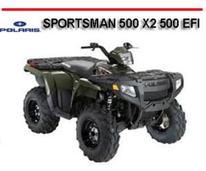 POLARIS SPORTSMAN 500 X2 500 EFI 2007 ONWARD ATV MANUAL