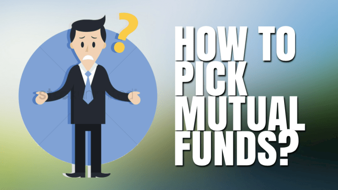 How to Pick a Mutual Fund?