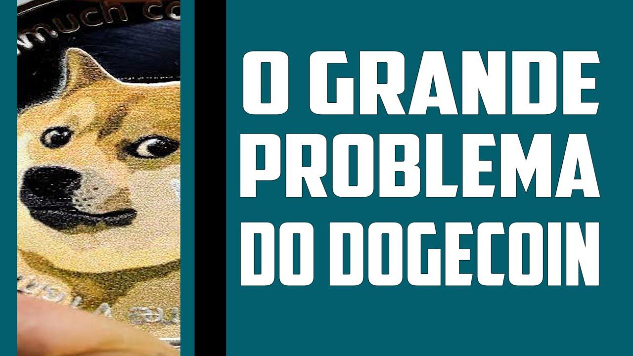 O GRANDE PROBLEMA DO DOGECOIN