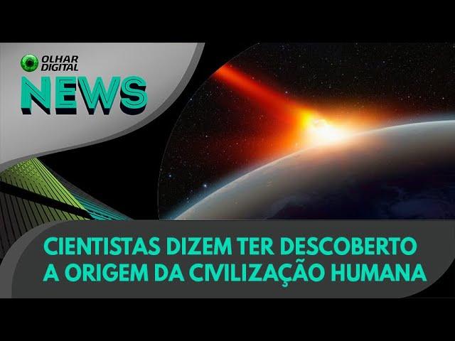 Ao Vivo   Cientistas dizem ter descoberto a origem da civilização humana   24/06/2021   #OlharDigita