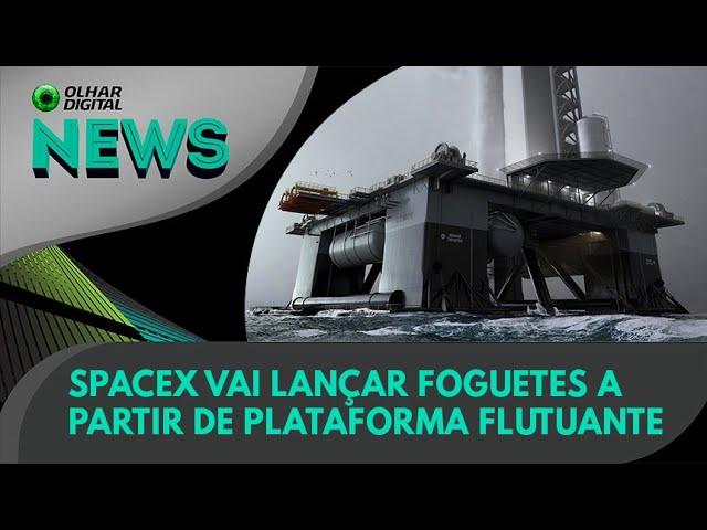 Ao Vivo | SpaceX vai lançar foguetes a partir de plataforma flutuante | 01/06/2021 | #OlharDigital