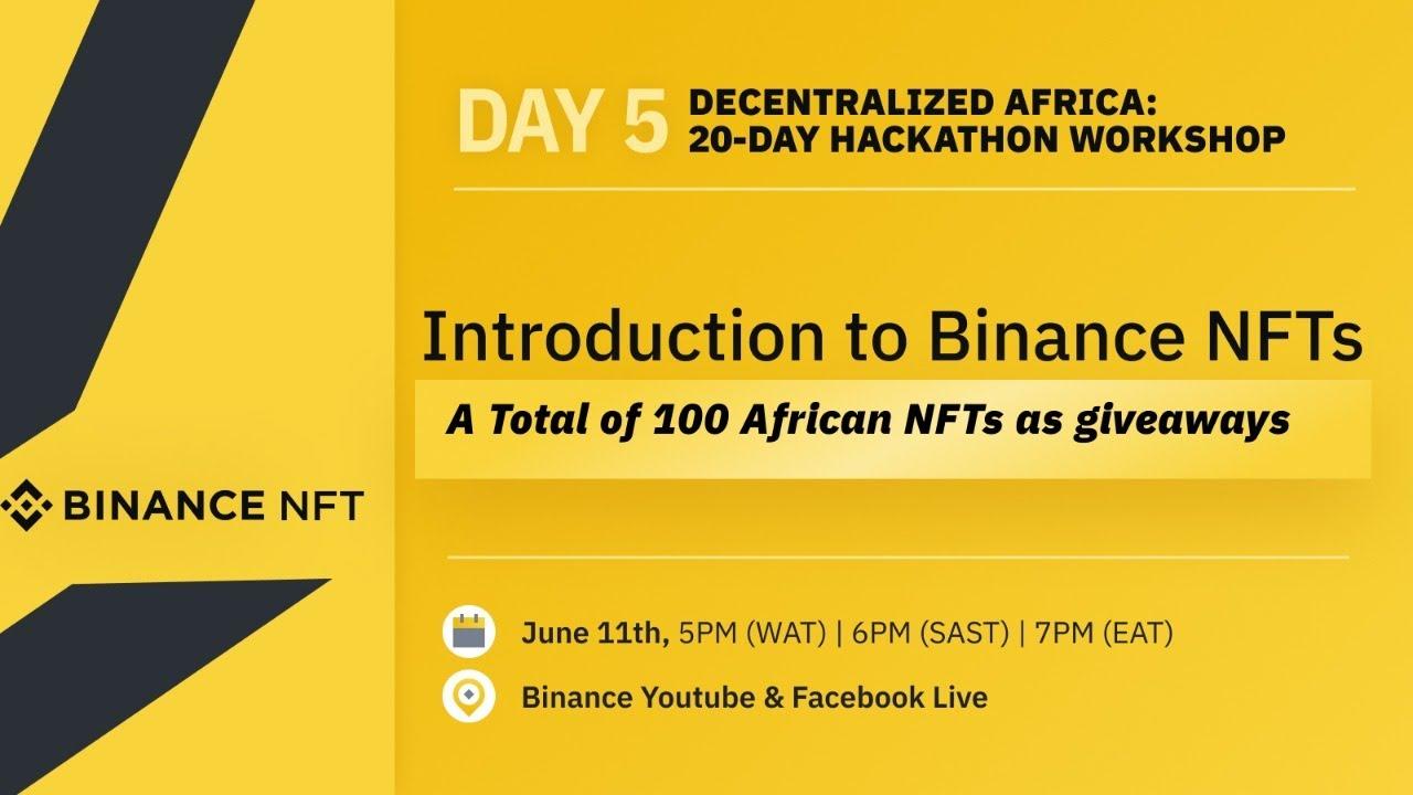 Decentralized Africa Hackathon: DAY 5 Workshop with Binance NFTs