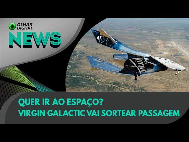 Ao Vivo   Quer ir ao espaço? Virgin Galactic vai sortear passagem   12/07/2021   #OlharDigital