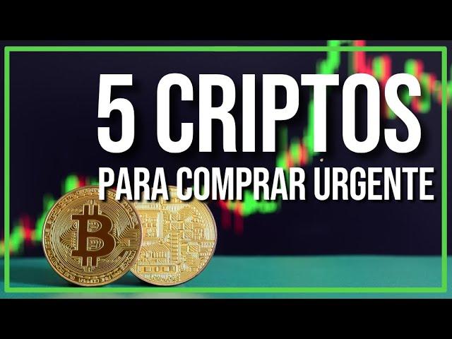 5 CRIPTOMOEDAS PARA COMPRAR URGENTE