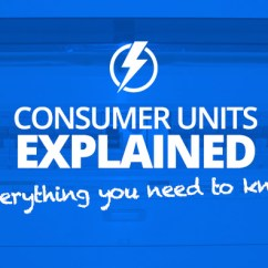 Wylex Split Load Consumer Unit Wiring Diagram 2001 Mustang Parts Units Explained Everything You Need To Know Tradesmen