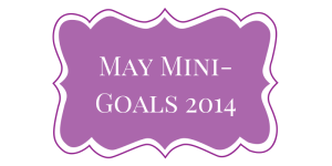 May Mini-Goals 2014 (2)