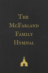 McFarland Family Hymnal