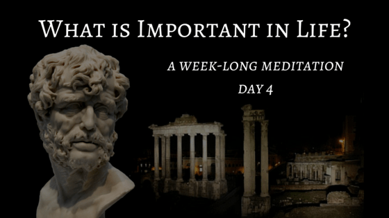 What is Important in Life – Day 4