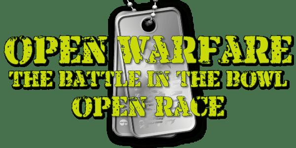 Open Warfare - the Battle in the Bowl Open Race