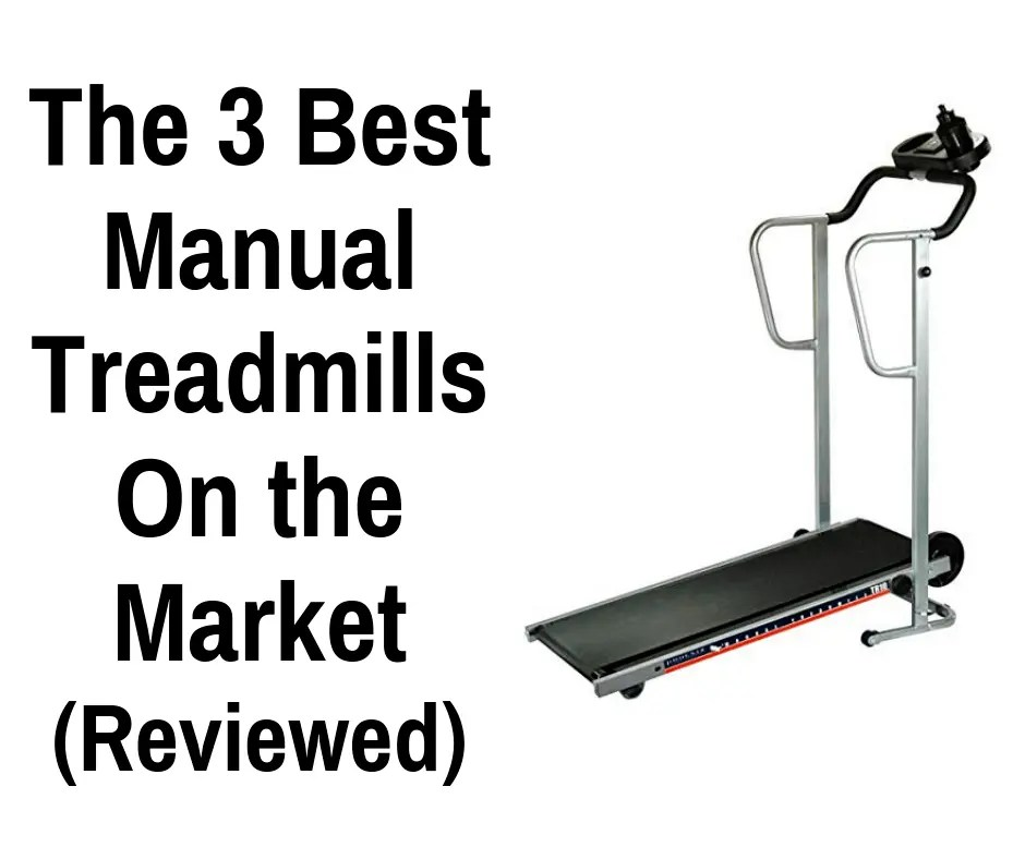 The 3 Best Manual Treadmills On the Market (Reviewed