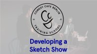 Developing a Sketch Show