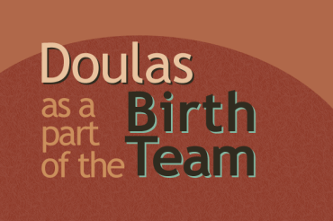 Doulas as a Part of Birth Team