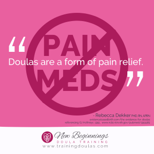 Doulas are a form of pain relief.