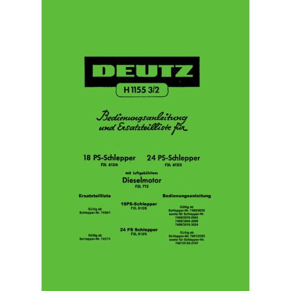 Deutz Traktoren Motor Dieselmotor Bedienungsanleitung Ersatzteilliste 18PS 24PS F2L612 F2L712