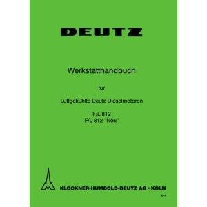 Deutz Traktoren Werkstatthandbuch Dieselmotoren Motoren FL812