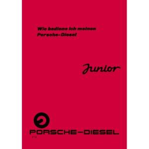 Porsche-Diesel-Junior Bedienungsanleitung Betriebsanleitung Traktor