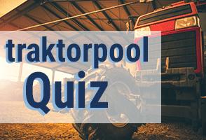 traktorpool Quiz 2.0 - Wie Landtechnik bist du?