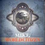 M.I.K.E. – World Citizen