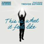 Armin van Buuren feat. Trevor Guthrie – This Is What It Feels Like