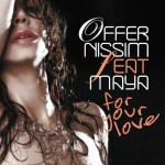 Offer Nissim Feat. Maya – For Your Love (Original Mix)