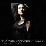 The Thrillseekers feat Fisher – The Last Time (Club Mix)