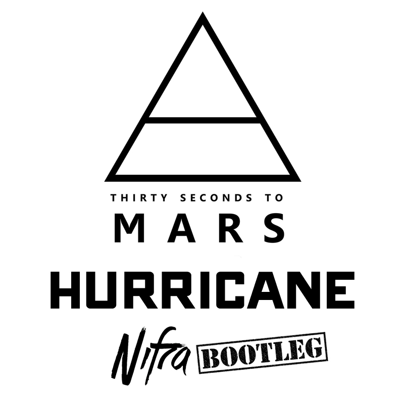 FREE MP3: 30 Seconds To Mars – Hurricane (Nifra Bootleg)