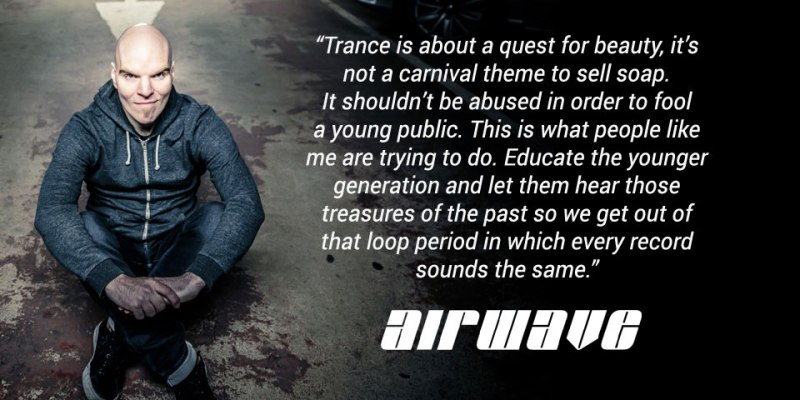 Trance is about a quest for beauty - Airwave