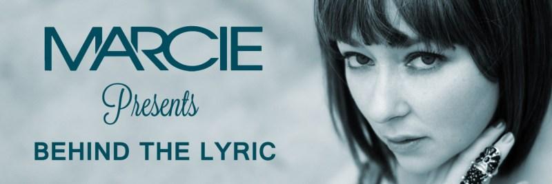 Marcie Presents Behind The Lyric