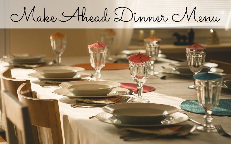 Make Ahead Dinner Menu